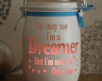 Personalised Glass candle Jar memory jar,You May Say I'm a Dreamer but I 'm not the Only One, Night light mason, gift for her,wife,lover