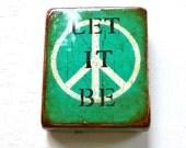 "Vintage Turquiose ""Let It Be""- Relax,Breathe,SancutaryArt,LettingGO,Beatles Handpainted, high gloss resin coat, solid, light block wood."