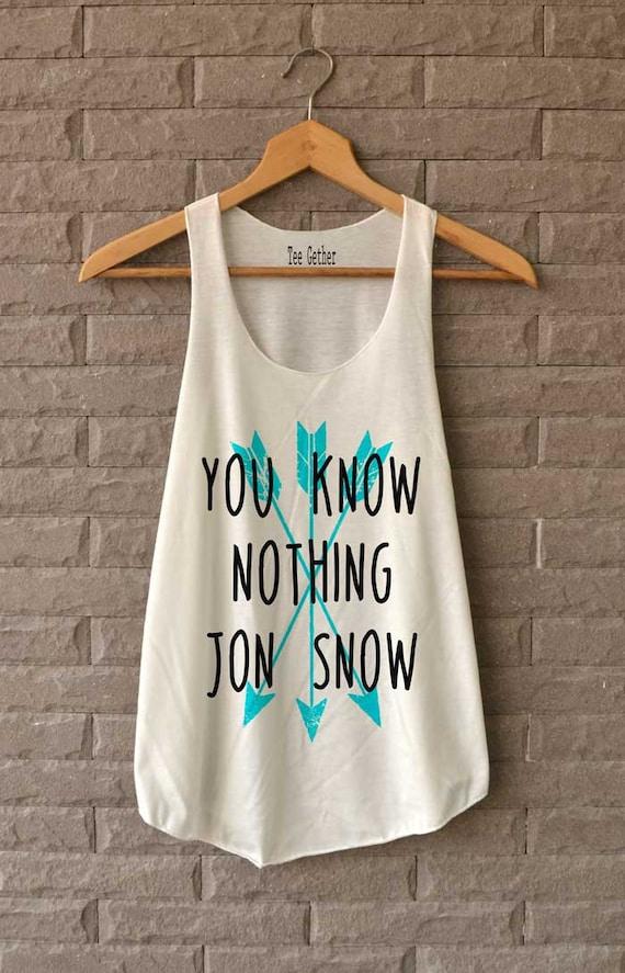 You Know Nothing Jon Snow Shirts Tank Top  Women Size S M L