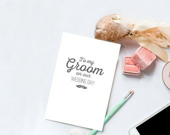 """Printable Card for the Groom - """"To My Groom on our Wedding Day"""" Moustache Vintage, Elegant, Rustic Card"""