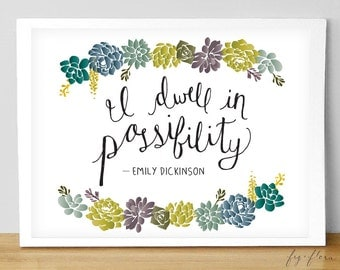 I Dwell In Possibility - Print