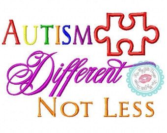 "Autism Awareness ""Autism is Different Not Less"" with Puzzle Piece  Machine Embroidery Applique Design"