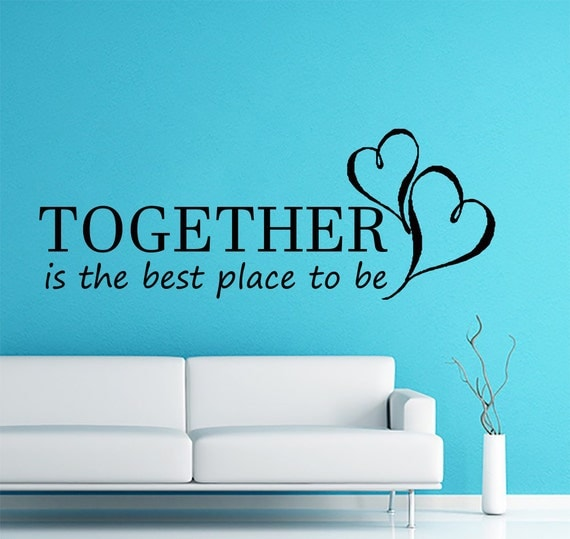 Wall Decals Together Is The Best Place To Be Quote By Cozydecal