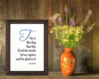 Bible verse scripture poster. Christian wall art decor. Printable art. This is the day that the Lord has made let us be glad   Psalm 118 24