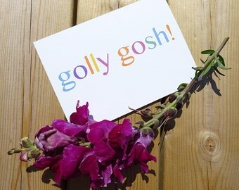 Card For Friend - Any Occasion Card - Surprise Card - Golly Gosh - Greeting Card - All Occasion Card - Greeting Card Blank - Friendship Card