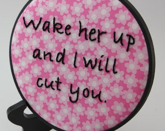 "Hand Embroidered Hoop Art. ""Wake her up and I will cut you"" Modern Wall Hanging. Made to Order"