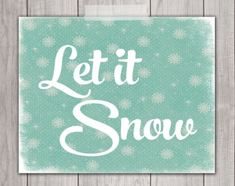 75% OFF SALE - Let It Snow Printable - 8x10 Christmas Printable, Holiday Art Print, Holiday Wall Art, Christmas Decor, Holiday Decor