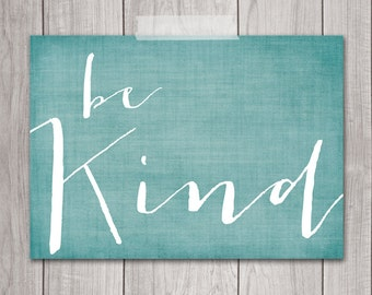 75% OFF SALE - Be Kind Print 5x7 Inspirational Print, Printable Art, Dorm Decor, Printable Quote, Green, Inspirational Quote