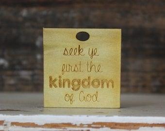 pendant, wood, necklace, keychain,seek ye first the kingdom of God, christian, motivational