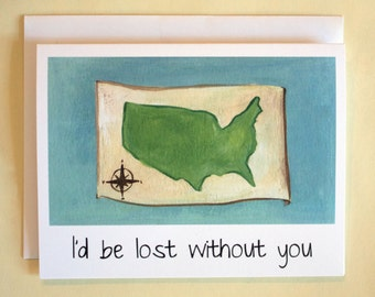 I'd Be Lost Without You - Valentine/Anniversary card