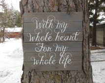 "Joyful Island Creations ""With my whole heart for my whole life"" 20x20 wood sign"