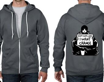Banksy I Want Change Full Zip Hoodie