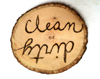 Dishwasher Magnet clean and dirty wood slice wood burning