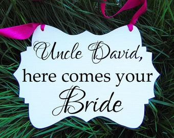 Uncle here comes your bride wedding sign. Personalized. Ring bearer or flower girl wood sign. Here comes the bride alternative. Custom