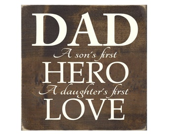 Rustic Wood Sign Wall Hanging Home Decor - Dad A Sons First Hero A Daughters First Love (#1015)