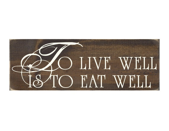 Rustic Wood Sign Kitchen Wall Art To Live Well Is To Eat Well 1321
