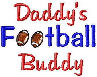 Daddy's Football Buddy Embroidery Design in 3 Sizes - Instant Download