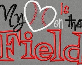 5x7 My heart is on that field Baseball or Softball  5x7 Embroidery design, baseball, softball