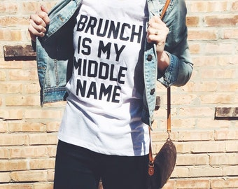 Brunch Is My Middle Name shirt