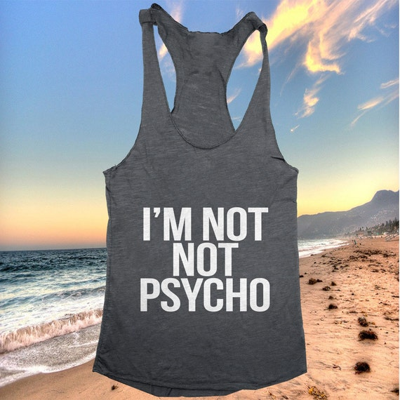 Psycho Women Quotes: Im A Psycho Woman Quotes. QuotesGram