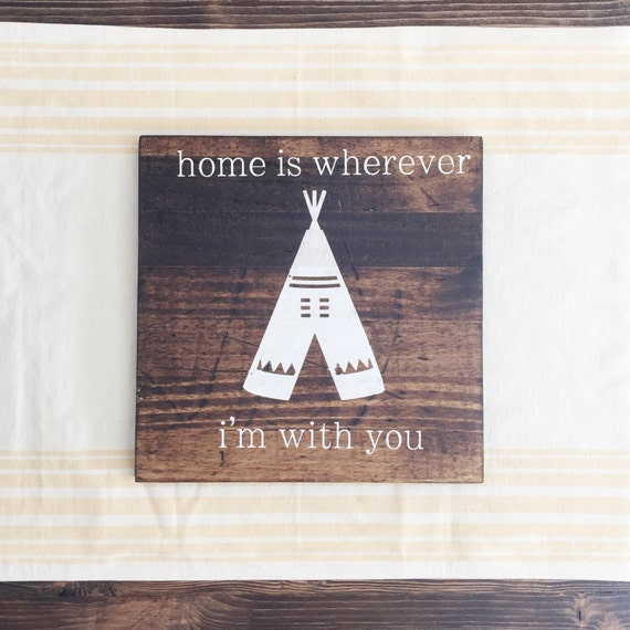Wood Sign: Home Is Wherever I'm With You By TheAnchoredNest