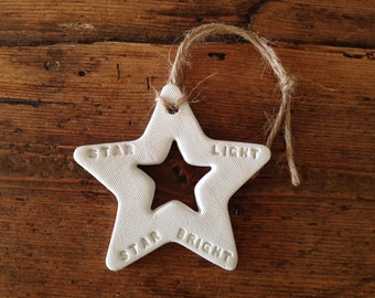 White clay hanging decoration stamped with 'Star light, Star bright' ~ Perfect new baby gift or baby shower gift
