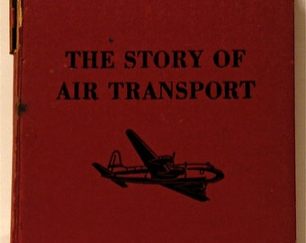 VINTAGE Hardback Book, 'The Story of Air Transport' by Jim Ray, First Edition ©1947 by The John C. Winston Co.