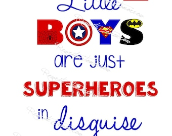 Little Boys are just Superheroes in Disguise Printable Instant Download