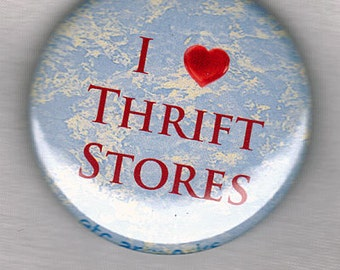 I Love Thrift Stores, 1.5 inch pinback button or magnet