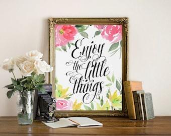Inspirational Quote Print, Enjoy the little things, inspirational Quote, Inspirational Art, Typography Print, Home Decor, Wall Art