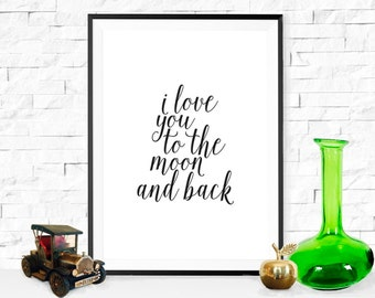 I love you to the moon and back, typographic print, poster
