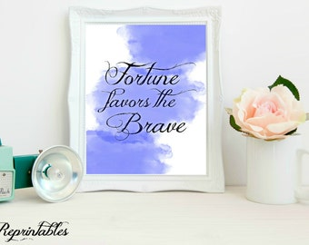 Printable Quote, Inspirational Quote, Wall Decor Fortune Favors the Brave, Blue Watercolor Typography print, 8x10 INSTANT DOWNLOAD