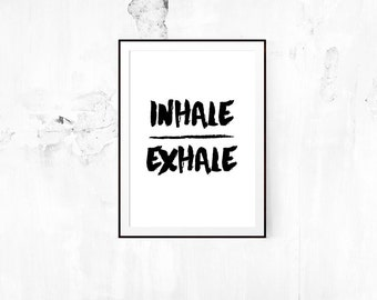 Inhale, Exhale Print // Yoga, Pilates, Typography, Motivational Print, Inspiration Print, Just Breathe, Art Print, Wall Decor, Home Decor