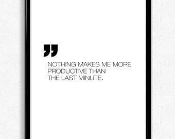 "Printable Wall Art ""Nothing makes me more productive than the last minute"", Minimalism Art, Scandinavian Print, Digital Download"