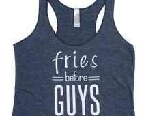 Fries before Guys triblend racerback tank top. Funny saying. Fries before guys. Racerback tank top. Womens workout tank top. Yoga.