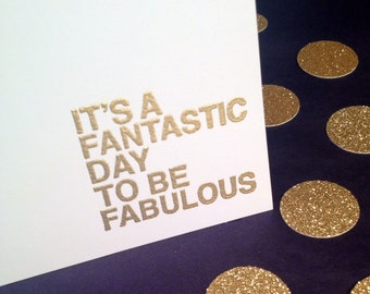Note Cards and Envelopes - It's a Fantastic Day to be Fabulous - Gold and White - Set of 8