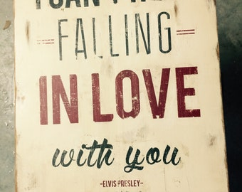 "Elvis Presley ""Can't Help Falling In Love With You"" Distressed Wooden Sign 18"" x 22"""
