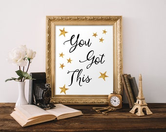 You Got This Printable, Gold stars print Positive Thinking, Inspirational Quote, calligraphy print, Printable Art Print, instant download