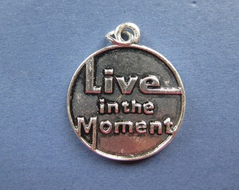 2 Live in the Moment Charms - Live in the Moment Pendants - Message Charms - Live in the Moment - Antique Silver - 29mm x 25mm --(H8-10188)