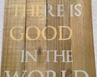 """Hand painted rustic distressed pallet wood sign """"Believe there is good in the world"""""""