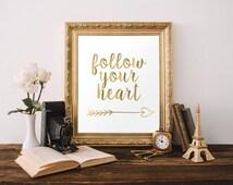 Follow Your Heart Printable Art Faux Gold Foil Art Gold Arrow Art Modern Nursery Art Modern Kids Wall Art Gold Teen Bedroom Decor