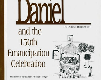 Daniel and the 150th Emancipation Celebration - Children's Book by Dr. Denise Bennerson