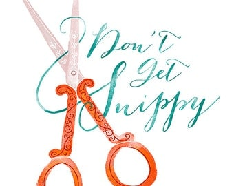 SNIPPY Printable Artwork Instant Download pdf Digital Art Print Wall Art Scissors Snip Crafty Typography Illustration Calligraphy