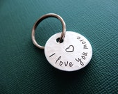 I love you more Keychain - Hand stamped Circle Key Chain Accessory