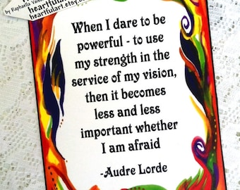 When I Dare To Be Powerful AUDREY LORDE Inspirational Quote Motivational Print Home Office Decor Sayings Heartful Art by Raphaella Vaisseau