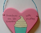 Grandmas are like Mommies with Frosting - Original Hand Painted Wall Hanging