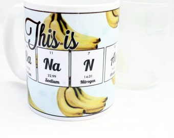 This Mug is Bananas - Coffee, Tea cup - Funny Science Chemistry Periodic Table of Elements - Nerd, Geek Mug