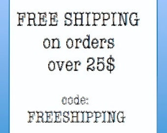 "Free Shipping for all orders over 25 dollars.  Use ""FREESHIPPING"" coupon code - DO not buy this item"