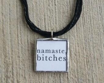 Namaste, Bitches