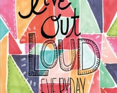 Live Out Loud Everyday